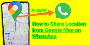 How to share location from google maps on whatsapp