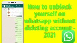 how to unblock yourself on whatsapp without deleting account