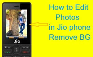 How to edit photos in jio phone