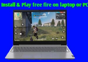 Install free fire in laptop and pc