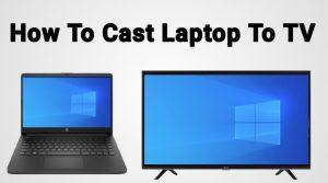 how to cast laptop to tv chromecast